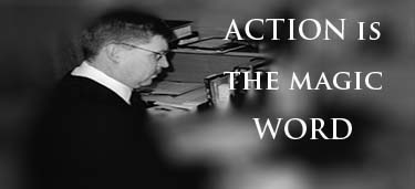 Action is the magic word