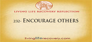 Living Life Recovery Reflection 232