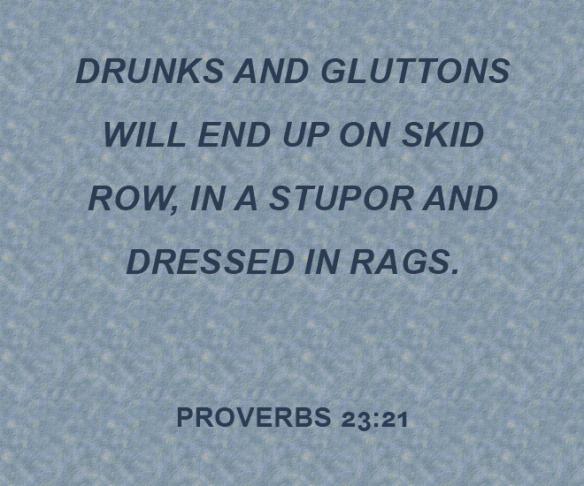 Proverbs 23.21.